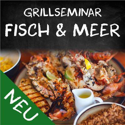 Grillseminar Fisch & Meer