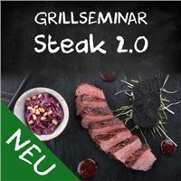 Grillseminar Steaks 2.0